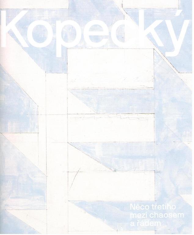 publikace, Vladimír Kopecký, Něco třetího mezi chaosem a řádem, Anna Fulíková, Retro Gallery,